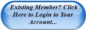 Existing Member? Click Here to Login to Your Account...