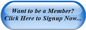 Want to be a Member?      Click Here to Signup Now...