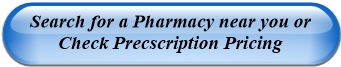 Search for a Pharmacy near you or Check Precscription Pricing